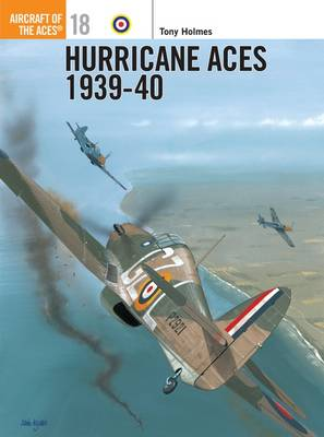 Hurricane Aces of World War 2 by Tony Holmes