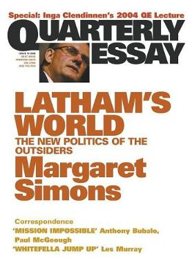 Latham's World: The New Politics of the Outsiders: QuarterlyEssay 15 book