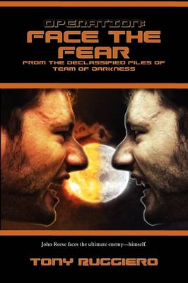 Operation: Face the Fear by Tony Ruggiero