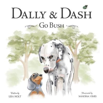Dally & Dash Go Bush by Lisa Holt