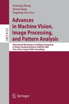 Advances in Machine Vision, Image Processing, and Pattern Analysis by Nanning Zheng
