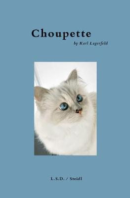 Choupette: Scrapbook of a Cat by Karl Lagerfeld