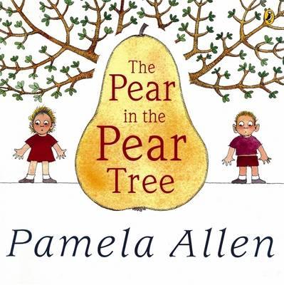 The Pear In The Pear Tree by Pamela Allen