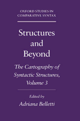 Structures and Beyond: Volume 3: The Cartography of Syntactic Structures by Adriana Belletti