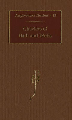 Charters of Bath and Wells by S. E. Kelly