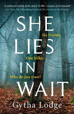 She Lies in Wait: The gripping Sunday Times bestselling Richard & Judy thriller pick by Gytha Lodge