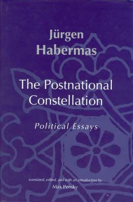 The Postnational Constellation by Jurgen Habermas