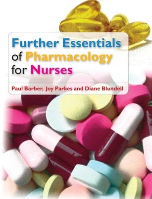 Further Essentials of Pharmacology for Nurses by Paul Barber