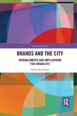 Brands and the City: Entanglements and Implications for Urban Life book