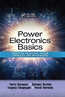 Power Electronics Basics: Operating Principles, Design, Formulas, and Applications book