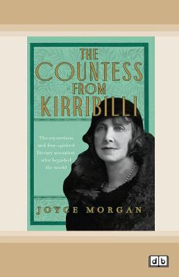 The Countess from Kirribilli: The mysterious and free-spirited literary sensation who beguiled the world by Joyce Morgan