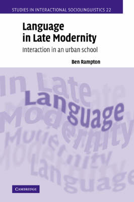Language in Late Modernity by Ben Rampton