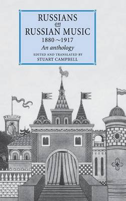 Russians on Russian Music, 1880-1917: An Anthology by Stuart Campbell