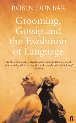 Grooming, Gossip & the Evolution of Lang by Robin Dunbar