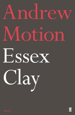 Essex Clay by Sir Andrew Motion