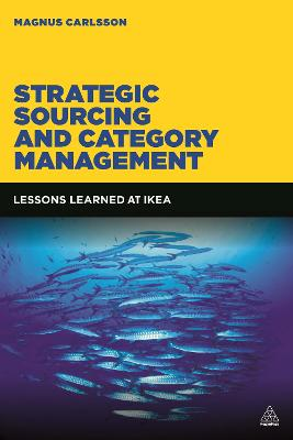 Strategic Sourcing and Category Management by Magnus Carlsson