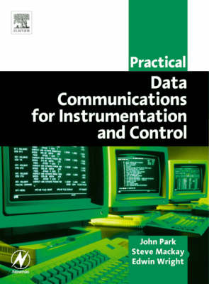Practical Data Communications for Instrumentation and Control by Steve Mackay