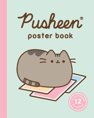 Pusheen Poster Book: 12 Cute Designs to Display by Claire Belton