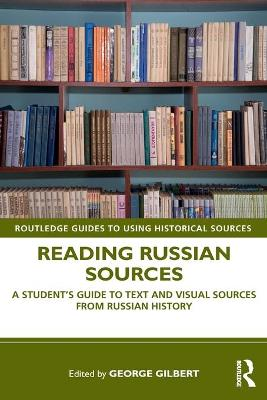 Reading Russian Sources: A Student's Guide to Text and Visual Sources from Russian History book