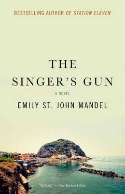 Singer's Gun by Emily St. John Mandel