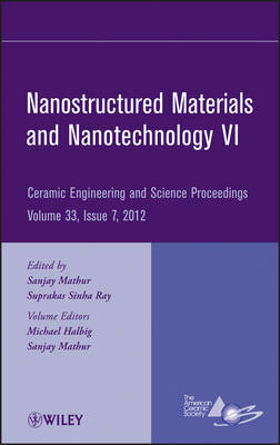 Nanostructured Materials and Nanotechnology VI by ACerS (American Ceramic Society)