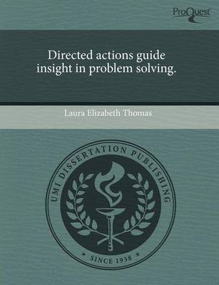 Directed Actions Guide Insight in Problem Solving by Laura Elizabeth Thomas