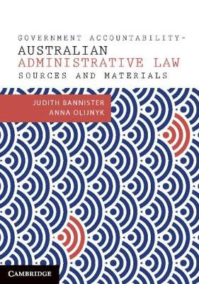 Government Accountability Sources and Materials: Australian Administrative Law by Judith Bannister