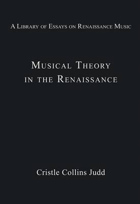 Musical Theory in the Renaissance by Cristle Collins Judd