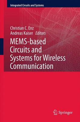 MEMS-based Circuits and Systems for Wireless Communication by Andreas Kaiser