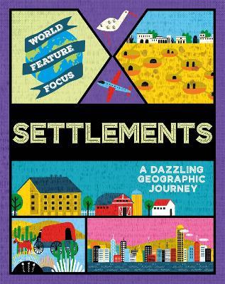 World Feature Focus: Settlements by Rebecca Kahn