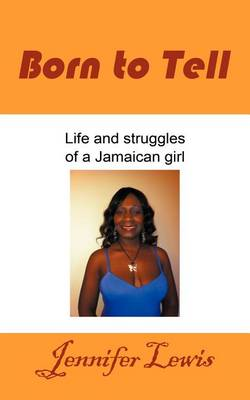 Born to Tell by Jennifer Lewis