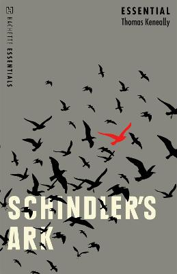 Schindler's Ark: Hachette Essentials by Thomas Keneally