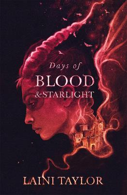 Days of Blood and Starlight: The Sunday Times Bestseller. Daughter of Smoke and Bone Trilogy Book 2 book