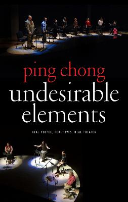 Undesirable Elements by Ping Chong