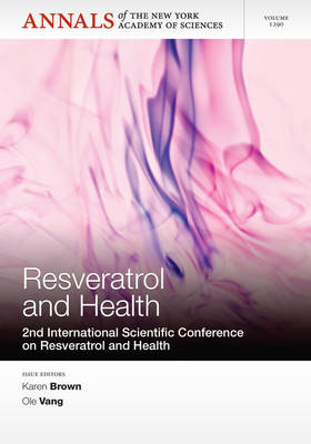 Resveratrol and Health: 2nd International Conference on Resveratrol and Health, Volume 1290 by Editorial Staff of Annals of the New York Academy of Sciences