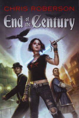 End of the Century by Chris Roberson
