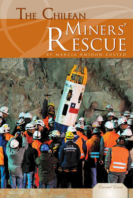 The Chilean Miners' Rescue by Marcia Amidon Lusted