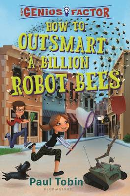 How to Outsmart a Billion Robot Bees by Paul Tobin