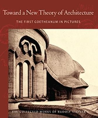 Toward a New Theory of Architecture by Rudolf Steiner