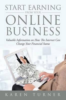 Start Earning from Your Online Business by Karen Turner