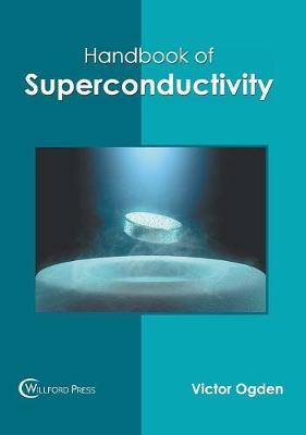 Handbook of Superconductivity by Victor Ogden