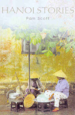 Hanoi Stories by Pamela Scott