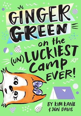 Ginger Green on the (UN)LUCKIEST Camp Ever! by Kim Kane