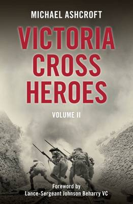 Victoria Cross Heroes by Michael Ashcroft