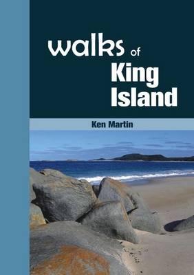 Walks of King Island by Ken Martin