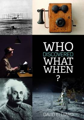 Who Discovered What When by David Ellyard