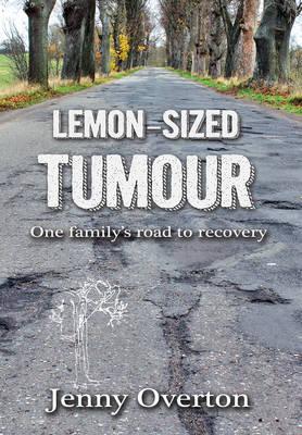 Lemon-Sized Tumour by Jenny Overton
