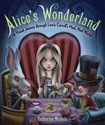 Alice'S Wonderland by Catherine Nichols