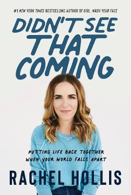 Didn't See That Coming: Putting Life Back Together When Your World FallsApart by Rachel Hollis
