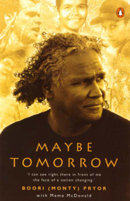 Maybe Tomorrow by Boori Monty Pryor
